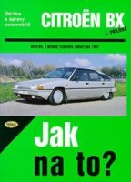 Kniha CITROËN BX /75 - 150 PS a diesel/ od 3/84